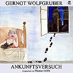 Ankunftsversuch | Gernot Wolfgruber