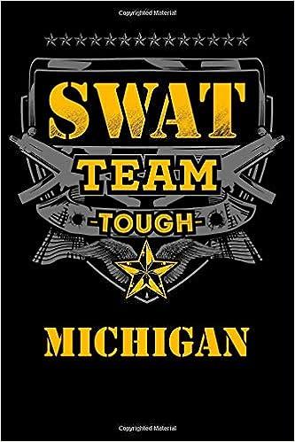 Michigan SWAT Team Tough Law Enforcement Journal: State