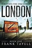 Surviving The Evacuation Book 1: London (Volume 1)