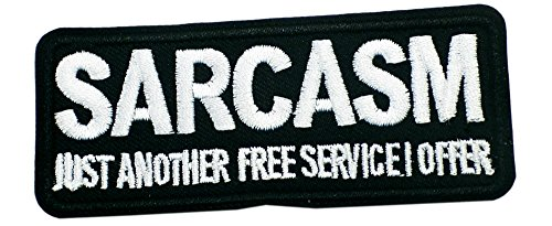 SARCASM JUST ANOTHER FREE SERVICE I OFFER Patch Funny Saying Text Words Logo Humor Theme Series Embroidered Sew/Iron on Badge DIY Appliques -