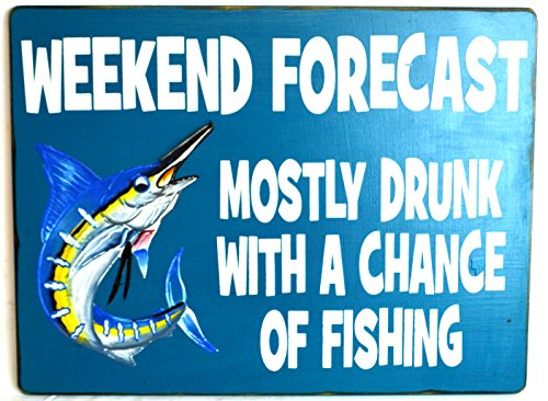 Decor 12' Blue Beach Sign (Wooden WEEKEND FORECAST MOSTLY DRUNK WITH CHANCE OF FISHING Sign)