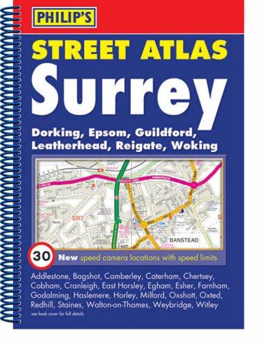 Philips Street Atlas Surrey: Spiral Edition (Philips Street Atlases) Philips Street Atlas Surrey: Spiral Edition (Philips Street Atlases)