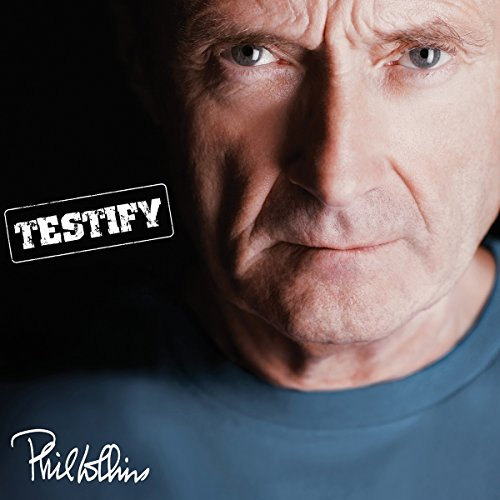 Phil Collins - Testify - (081227951887) - DELUXE EDITION - 2CD - FLAC - 2016 - WRE Download