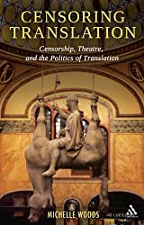 Censoring Translation: Censorship, Theatre, and the Politics of Translation