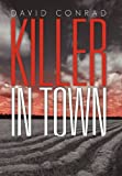 Killer in Town, David Conrad, 1462003990