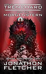 Josiah Trenchard and the Morgenstern: Space Navy Series Book 2
