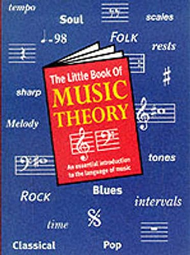 The Little Book of Music Theory, An essential introduction to the language of music by Alfred Music
