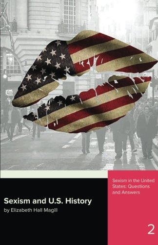 Sexism and U.S. History (Sexism in the U.S.) (Volume 2)