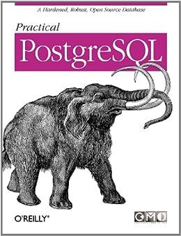 Practical PostgreSQL by [Drake, Joshua D., John C. Worsley]
