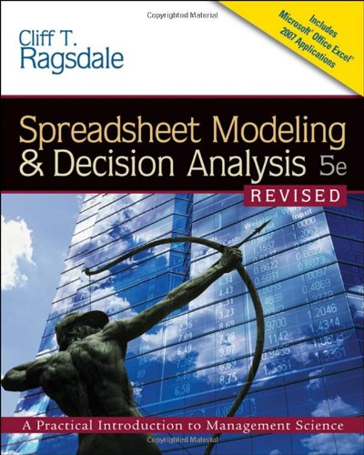 Spreadsheet Modeling & Decision Analysis: A Practical Introduction to Management Science, Revised (with Interactive
