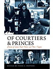 Of Courtiers and Princes: Stories of Lower Court Clerks and Their Judges (Constitutionalism and Democracy)