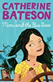 Front cover for the book Mimi and the blue slave by Catherine Bateson