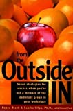 img - for From the Outside In: Seven Strategies for Success When You're Not a Member of the Dominant Group in Your Workplace by Renee Blank (2000-09-26) book / textbook / text book