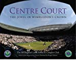Front cover for the book Centre Court: The Jewel in Wimbledon's Crown (All England Lawn Tennis) by All England Lawn-Tennis Club