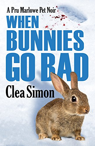 When Bunnies Go Bad: A Pru Marlowe Pet Noir