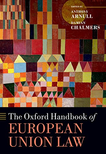 The Oxford Handbook of European Union Law (Oxford Handbooks) (The Oxford Handbook Of The European Union)