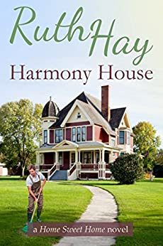 Harmony House (Home Sweet Home Book 1) by [Hay, Ruth]