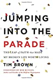 Jumping into the Parade, Tim Brown, 1940363330