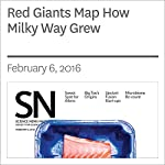 Red Giants Map How Milky Way Grew | Andrew Grant
