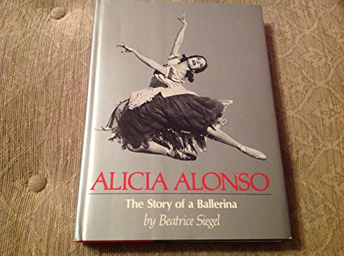 Alicia Alonso: The Story of a Ballerina