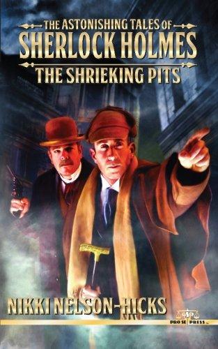 Read Online The Astonishing Tales of Sherlock Holmes: The Shrieking Pits (Volume 1) pdf