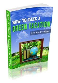 How To Take A Green Vacation
