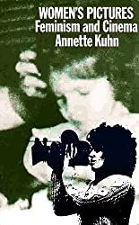 Women's Pictures: Feminism and Cinema by Annette Kuhn (1982-05-20)