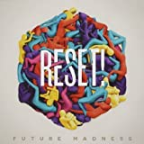 Future Madness by Reset! (2014-05-20)