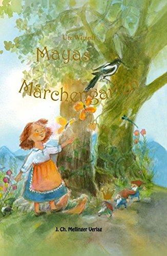 Mayas Märchengarten: Märchen und Gedichte für kleine und große Leser in deutscher und englischer Sprache