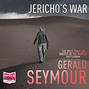 Jericho's War Audiobook by Gerald Seymour Narrated by Leighton Pugh