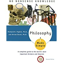 Philosophy Made Simple: A Complete Guide to the World's Most Important Thinkers and Theories