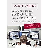 Das große Buch des Swing- und Daytradings: Erfolgreich an den internationalen Börsen handeln