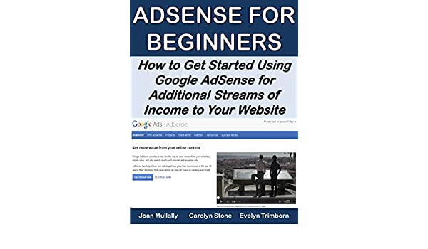AdSense for Beginners: How to Get Started Using Google AdSense for Additional Streams of Income to Your Website (Marketing Matters Book 24) (English ...