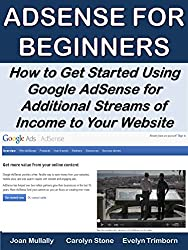 AdSense for Beginners: How to Get Started Using Google AdSense for Additional Streams of Income to Your Website (Marketing Matters) (English Edition)