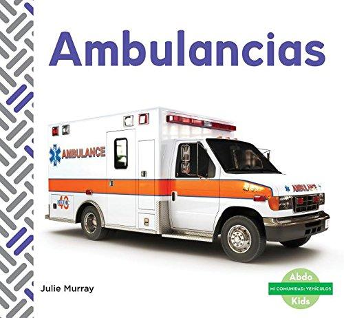 Ambulancias (Ambulances) (Mi Comunidad: Vehiculos (My Community: Vehicles)) (Spanish Edition) by Abdo Kids