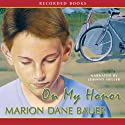 On My Honor Audiobook by Marion Dane Bauer Narrated by Johnny Heller