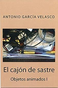 El cajón de sastre (Objetos animados nº 1) (Spanish