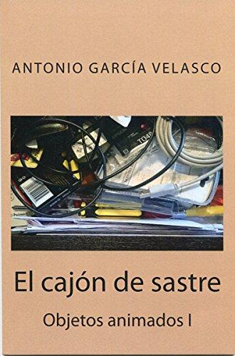 El cajón de sastre (Objetos animados nº 1) (Spanish Edition)