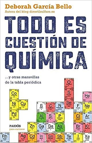 Descargar Libros Ebook Gratis Todo Es Cuestión De Química: ... Y Otras Maravillas De La Tabla Periódica Directa PDF