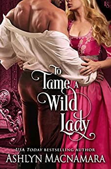 To Tame a Wild Lady: A Duke-Defying Daughters Novel by [Macnamara, Ashlyn]