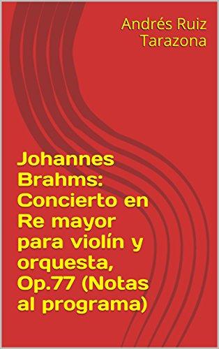 Descargar Libro Johannes Brahms: Concierto En Re Mayor Para Violín Y Orquesta, Op.77 Andrés Ruiz Tarazona
