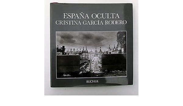 España oculta: Amazon.es: Cristina Garcia Rodero: Libros