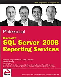 Professional Microsoft SQL Server 2008 Reporting Services (Wrox Professional Guides)