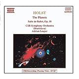 Holst: Planets (The) / Suite De Ballet, Op. 10