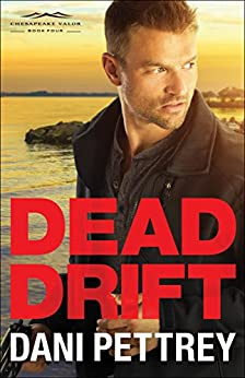 Dead Drift (Chesapeake Valor Book #4) by [Pettrey, Dani]