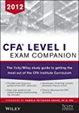 Cfa Level I Exam Companion: The 7city/Wiley Study Guide to Getting the Most Out of the Cfa Institute Curriculum