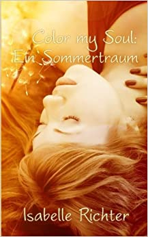 Color my Soul: Ein Sommertraum