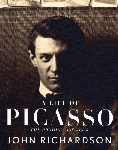 A Life of Picasso: The Prodigy, (Famous Artist Pablo Picasso)