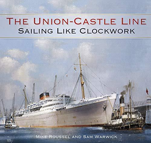 The Union-Castle Line: Sailing Like Clockwork