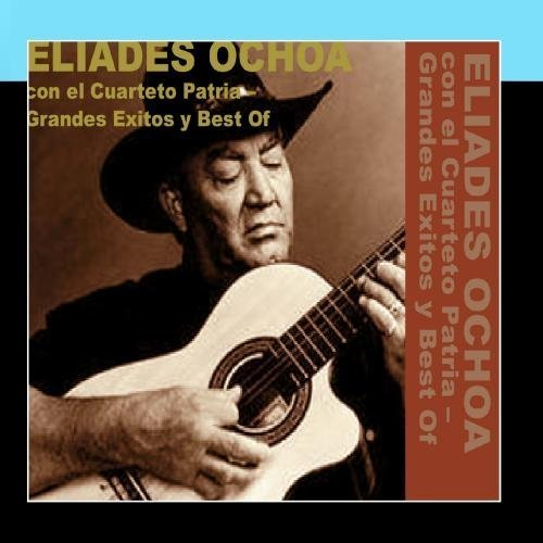 Grandes Exitos y Best Of by Eliades Ochoa con el Cuarteto - Stores Grand Plaza